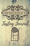 Whiskey Tasting Journal: Collector Logbook For Testing Recording And Rating Record And Compare Different Type Bourbon and Whiskey