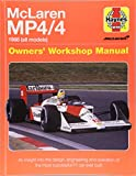 McLaren MP4/4 Owners' Workshop Manual: An insight into the design, engineering and operation of the most sucessful F1 car ever built