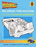 Back to the Future DeLorean Time Machine: Doc Brown's Owner's Workshop Manual