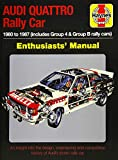 Audi Quattro Rally Car Enthusiasts' Manual: 1980 to 1987 (includes Group 4 & Group B rally cars) (Haynes Enthusiasts Manual)