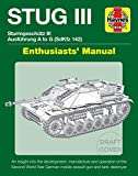 Stug IIl Enthusiasts' Manual: Ausführung A to G (Sd.Kfz.142) (Haynes Enthusiasts Manual)