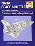 NASA Space Shuttle Owners' Workshop Manual: An insight into the design, construction and operation of the NASA Space Shuttle (Haynes Owners Workshop Manual)