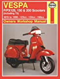 Vespa P/PX125, 150 and 200 Scooters (inc.T5) 1978-1995 Owner's Workshop Manual: 707 (Motorcycle Manuals)