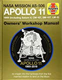 Apollo 11 50th Anniversary Edition: An insight into the hardware from the first manned mission to land on the moon (Haynes Manuals)