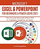 MICROSOFT EXCEL & POWERPOINT FOR BEGINNERS & POWER USERS 2021: The Concise Microsoft Excel & PowerPoint A-Z Mastery Guide for All Users (English Edition)