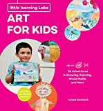 Little Learning Labs: Art for Kids, abridged paperback edition: 26 Adventures in Drawing, Painting, Mixed Media and More; Activities for STEAM Learners: 4