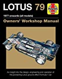 Lotus 79 Owners' Workshop Manual: 1978 onwards (all models)