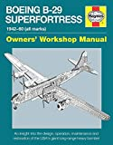 Boeing B-29 Superfortress Owners' Workshop Manual: 1942–60 (all marks)