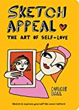 Sketch Appeal: The Art of Self-Love: Sketch and Express Yourself Like Never Before!